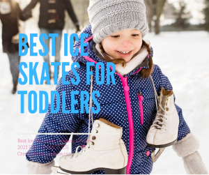 Best Ice Skates for toddlers